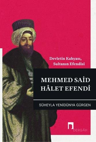 Devletin Kahyası, Sultanın Efendisi Mehmed Said Hâlet Efendi (Süheyla Yenidünya Gürgen)