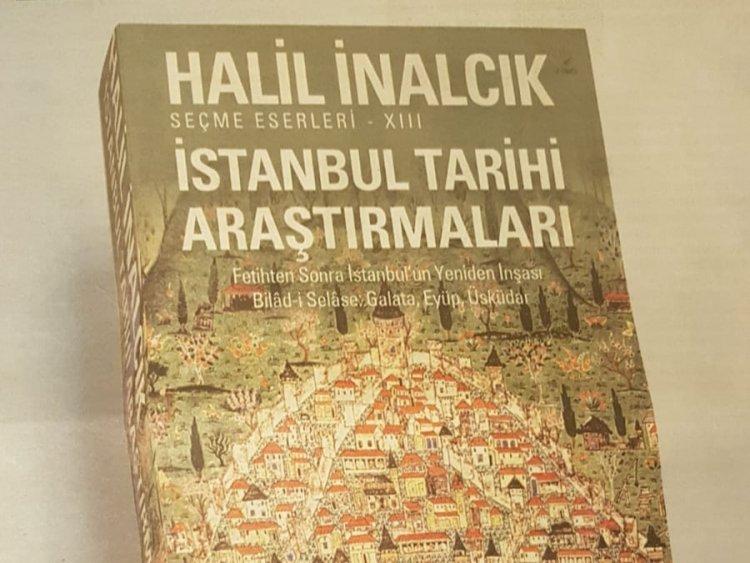 Halil İNALCIK: İstanbul Tarihi Araştırmaları