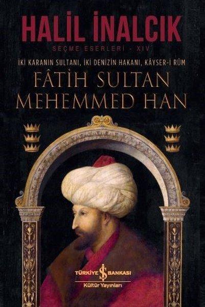 Fatih Sultan Mehemmed Han - Halil İNALCIK