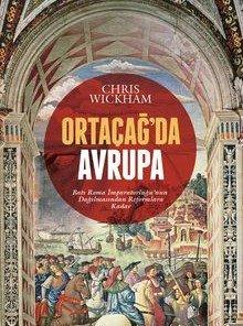 Ortaçağ'da Avrupa Batı Roma İmparatorluğu'nun Dağılmasından Reformlara Kadar